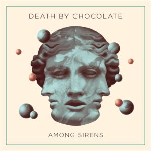 Death By Chocolate - Among Sirens (Vocal Recording, Mix IF YOU ASK ME, Studio Assistant)